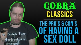 KingCobraJFS - Cobra Classics: The Pro's and Con's of Having a Sexdoll