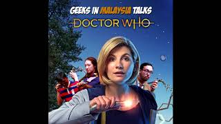 "Geeks In Malaysia Archives : Episode 24 - ""Doctor Who's That Girl... Na Na Nana Nana..."""