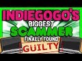 Indiegogo's BIGGEST scammer finally found GUILTY - SGR