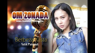 Tutik Plekenut Berbeza Kasta Live Show OM ZONADA Zona Dangdut Indonesia Pimp. Bung Rafie