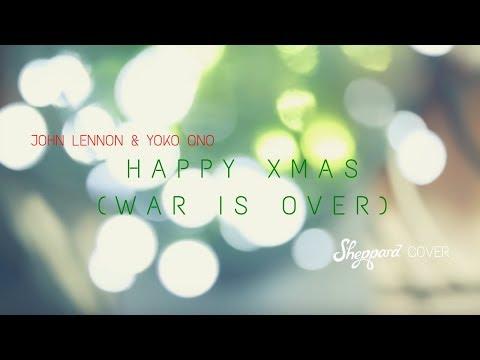 Sheppard - Happy Xmas (War Is Over) (John Lennon Cover)