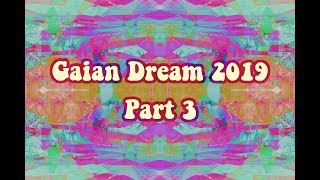 Gaian Dream Trance Adventures 2019- Part 3