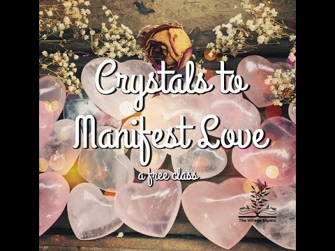 Crystals To Manifest Love Class