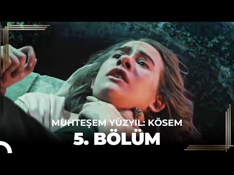Muhteşem Yüzyıl Kösem 5.Bölüm (HD)