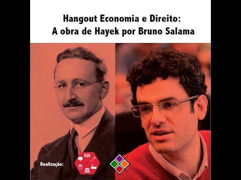 Atividade Economia e Direito: A relevância de Hayek nos dias de hoje - Bruno Salama
