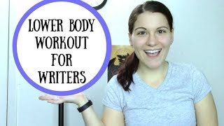 Lower Body Workout for Writers
