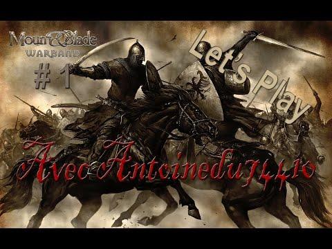 Mount & Blade [FR] : Warband - Episode 01   Premier sang !