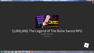 Roblox Replay of {3,000,000} The Legend of The Bone Sword RPG