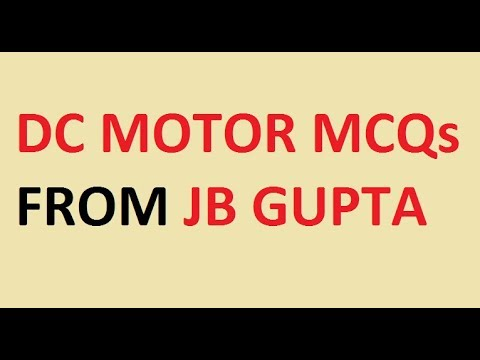 Dc Motor !! Important MCQs !! JB Gupta