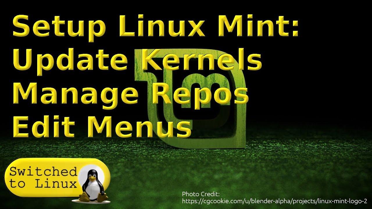 Linux Mint Configuration: Kernels, Menus, Repos