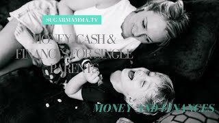 Money, Cash, Savings and Personal Finance For Single Parents/Mums/Moms/Fathers ! || SugarMamma.TV