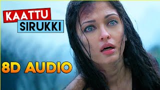 Kaattu Sirukki - Ravanan   8D Audio Song   Use Headphone   A.R.RAHMAN
