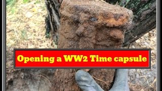 Finding and opening a WW2 Time capsule