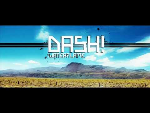Waterflame - Dash! (HD)