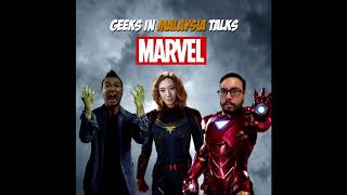 "Geeks In Malaysia Archives: Episode 22 - ""Marvel Musings"""