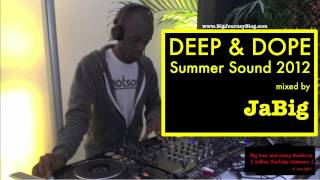Underground Deep House Music Mix by JaBig [DEEP & DOPE Summer Sound 2012]