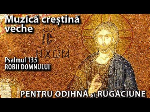 Muzică de relaxare și rugăciune, din primul mileniu creștin. Psalm135 Latrinos (palaion) HD Audio