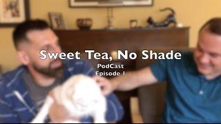 Sweet Tea, No Shade Knitting Podcast - Ep. 1