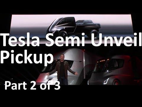 Tesla Pickup - Elon Musk Unveils the Tesla Semi Truck - 2017-11-16 - Part 2 of 3
