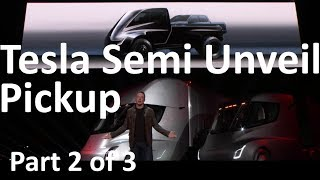 Tesla Pickup - Elon Musk Unveils the Tesla Semi Truck - 2017-11-16 - Part 2 of 3