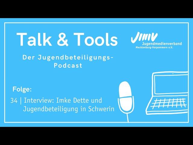 Folge 34 | Interview: Imke Dette und Jugendbeteiligung in Schwerin - Talk&Tools Podcast
