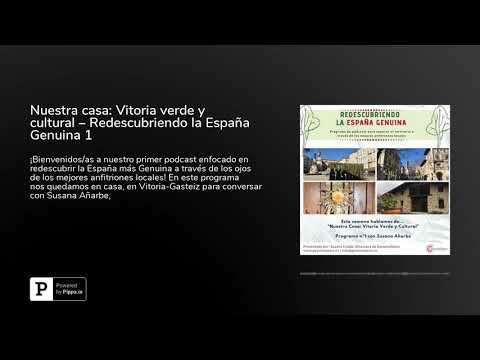 Nuestra casa: Vitoria verde y cultural – Redescubriendo la España Genuina 1