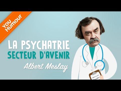 ALBERT MESLAY - La psychiatrie, secteur d'avenir
