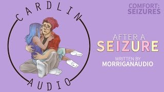 ASMR Voice: After A Seizure [M4A] [Comfort for seizing] [Aftercare] [Gentle/Romantic]