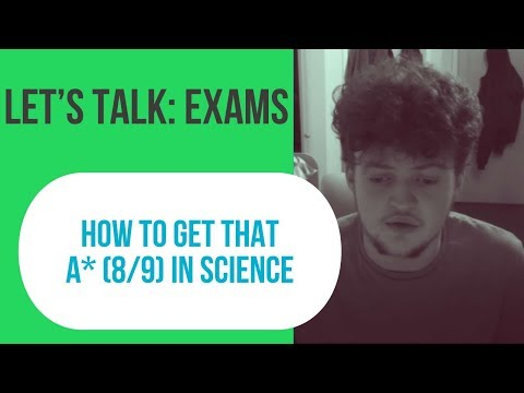 How to get that A* (8/9) in Science // Let's Talk: Exams