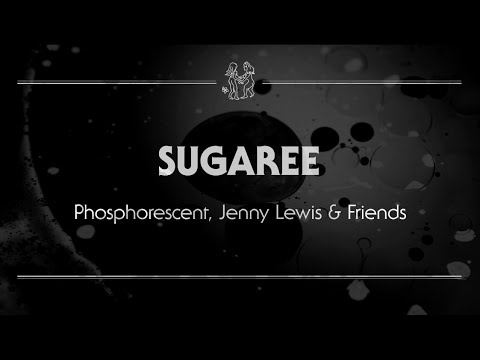 Phosphorescent, Jenny Lewis & Friends - 'Sugaree'