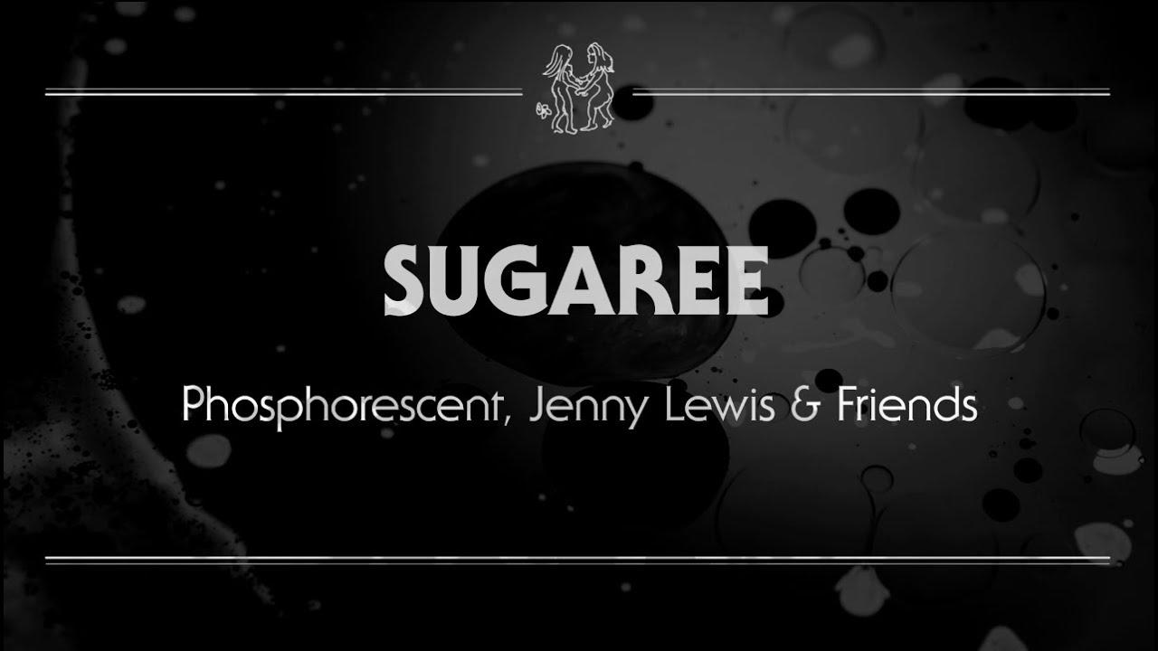 Phosphorescent, Jenny Lewis & Friends   'Sugaree' Chords   Chordify