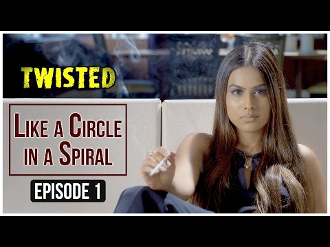Twisted | Episode 1 - 'Like A Circle In A Spiral' | Nia Shar