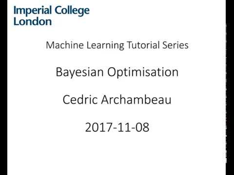 ML Tutorial: Bayesian Optimization (Cedric Archambeau)