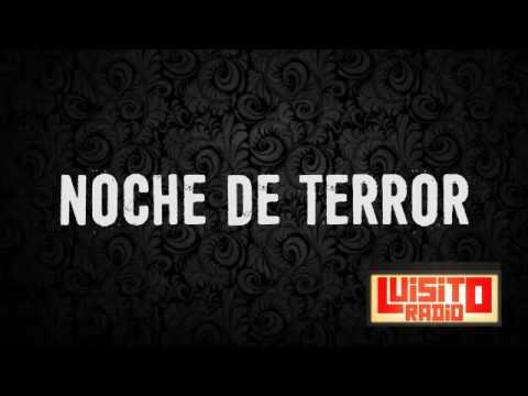 Luisito Radio Noche de terror