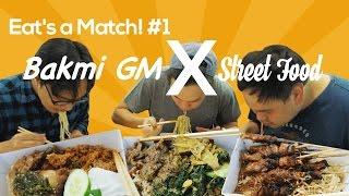 Eats a Match #1  Bakmie GM x Street Food   Bachien Ft. Renaldi and Daniel