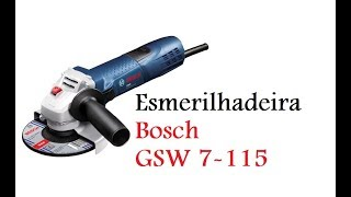 Esmerilhadeira Bosch 720W GWS 7-115 - Umboxing