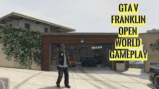 Grand Theft Auto 5 / Franklin Open World Free Roam Gameplay on PC [1080p] / GTA 5 Gameplay