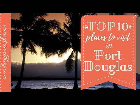TOP 10 Family Travel Destinations in Port Douglas Australia