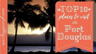 TOP 10 Family Travel Destinations in Port Douglas Australia