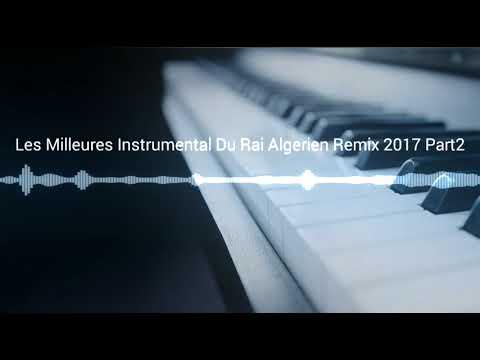 Les Milleures Instrumental Du Rai Algerien Remix 2017 Part2