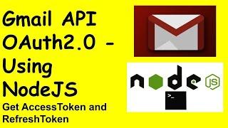 Gmail API- OAuth2.0 -Get Refresh Token and Access Token Using Nodejs
