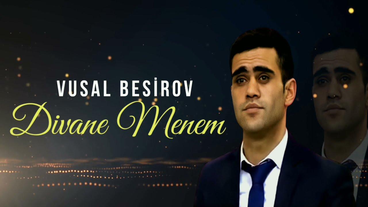 Vusal Besirov - Divane Menem 2021