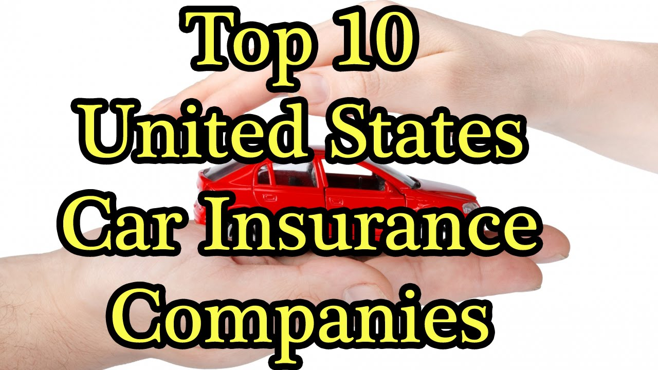 United Car Insurance: Top 10 Car Insurance Companies In The United States