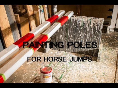 Painting Poles For Horse Jumps Youtube