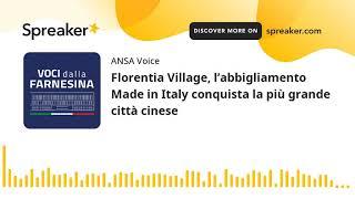 Florentia Village, l'abbigliamento Made in Italy conquista la più grande città cinese