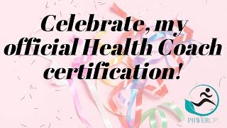 Celebrate, my official health coach certification!