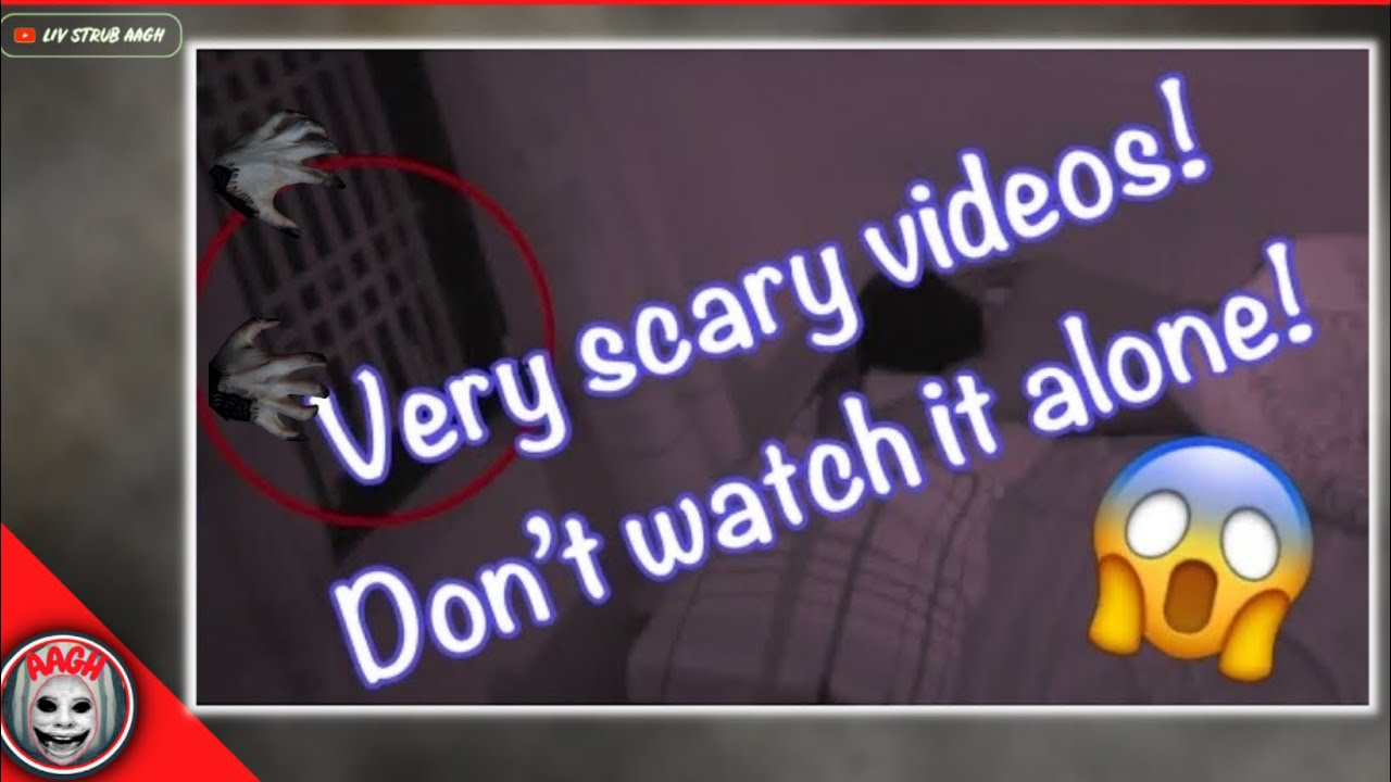 Very scary videos videos that never let you sleep again! DON'T WATCH IT ALONE, if you're sensible!