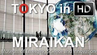 National Museum of Emerging Science and Innovation (Miraikan) - Tokyo in HD