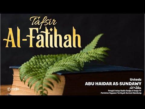 Tafsir Al-Fatihah | Ustadz Abu Haidar As-Sundawy
