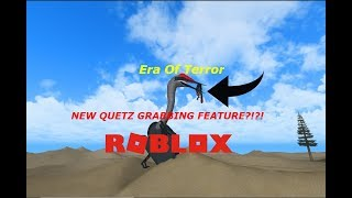 ROBLOX Era of Terror - NEW QUETZ GRABBING FEATURE?!?!
